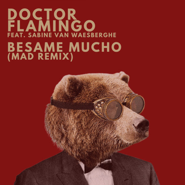 DOCTOR FLAMINGO - BESAME MUCHO COVER ART 300